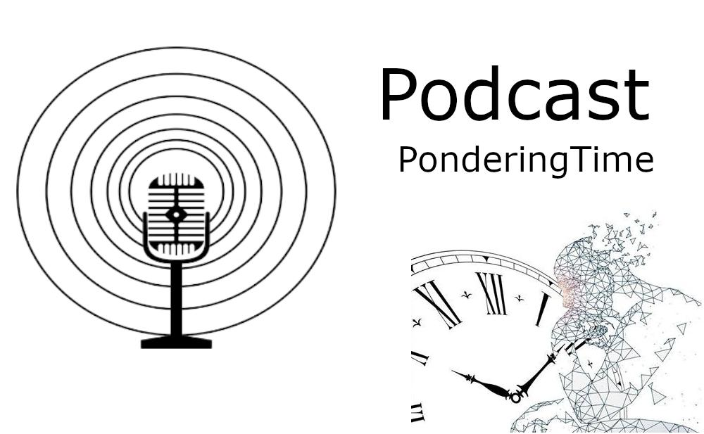 Podcast No. 1: What is behind PonderingTime?